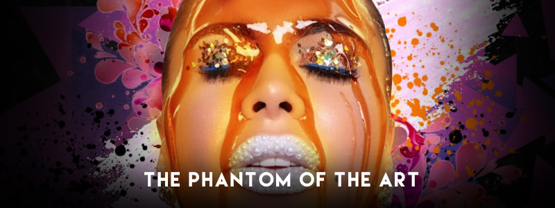 THE PHANTOM OF THE ART